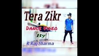 Tera Zikr || Darshan Raval || R Raj Sharma Dance Choreography