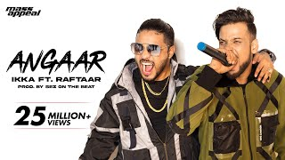 Angaar (Official Video) - IKKA Ft. Raftaar | Sez On The Beat | Mass Appeal India | New song 2020