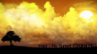 Feint - My Sunset (Original Mix)