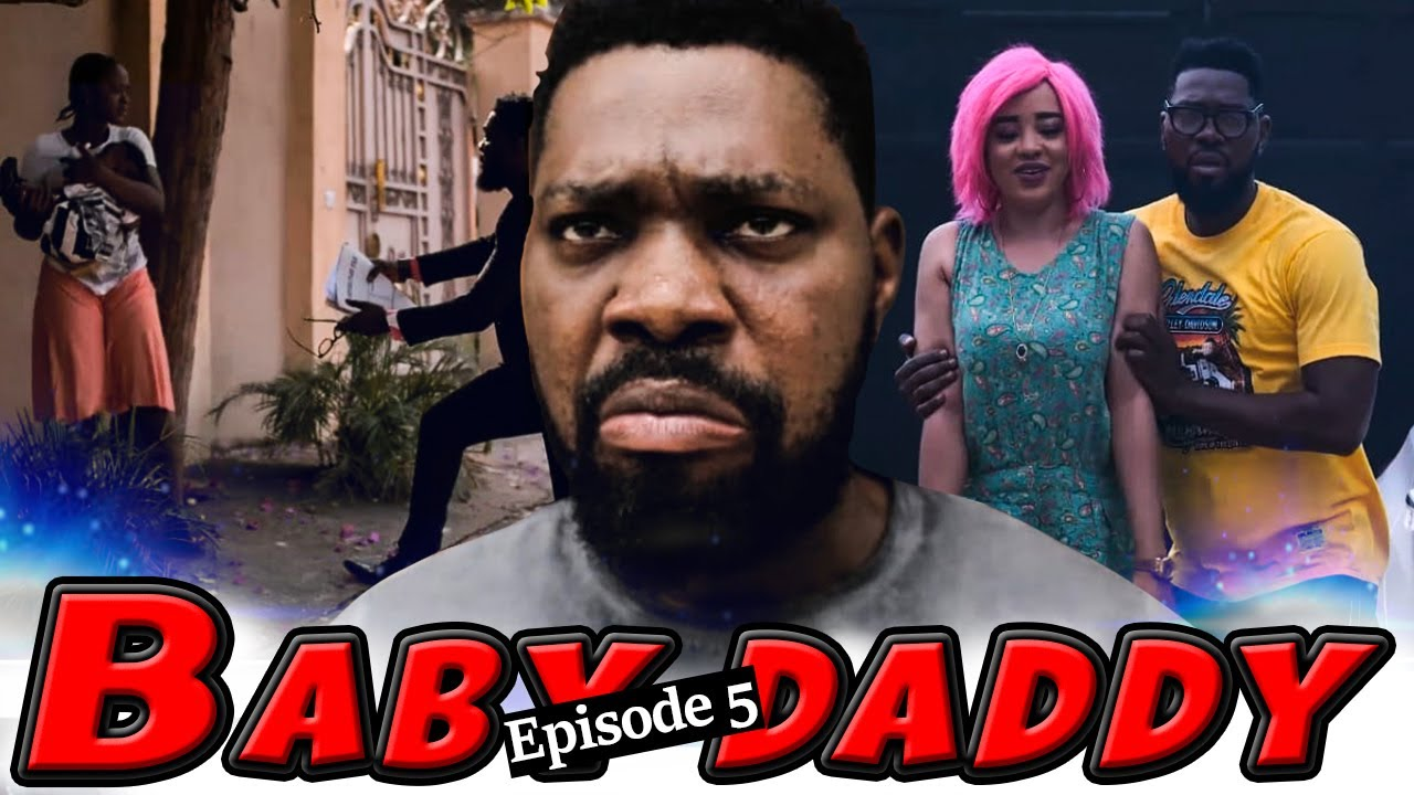 Download BABY DADDY EPISODE 5-NEW HIT MOVIE-2020 LATEST CLASSIC NOLLYWOOD MOVIE,JERRY WILIAM,LUCHY DONALD