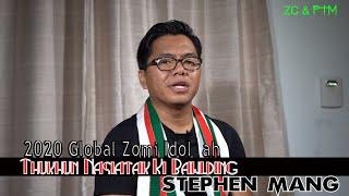 2020 Global Zomi Idol Ah Thukhun Nasiatak ki bawlding- Stephen Mang