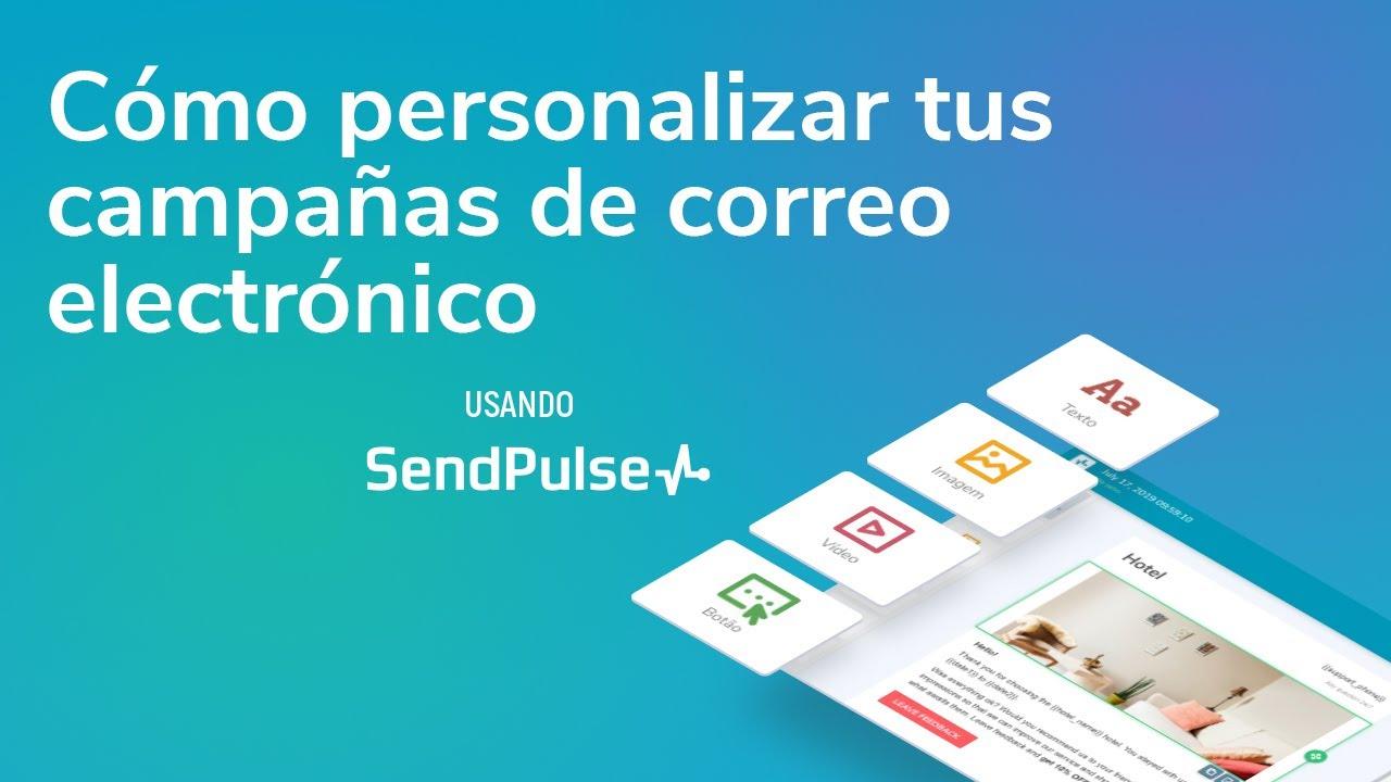 Cómo personalizar campañas de correo electrónico usando SendPulse