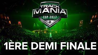 Trackmania Cup 2017 #43 : 1ère Demi-finale