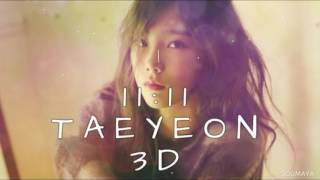 TAEYEON 태연_11:11 [ 3D USE HEADPHONES ]