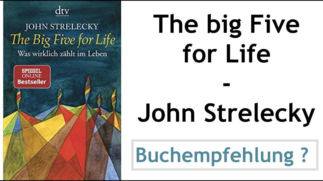 The Big Five for Life: Was wirklich zählt im Leben - John Strelecky ...