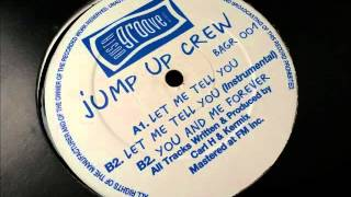 Jump Up Crew - Let Me Tell You