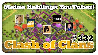 Meine Lieblings YouTuber - Clash of Clans #232 [Deutsch/German]