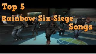 ♪ Top 5 Rainbow Six Siege Songs