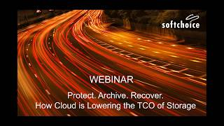 Webinar Recording: Protect.Archive.Recover - How Cloud is lowering the Total Cost of Storage