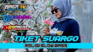 Download DJ TIKET SUARGO Religi Slow Bass By 69 PROJECT