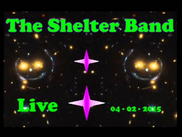 The Shelter Band The Shelt Part 5    How Great thou Art, It Won't be Long,  4 U