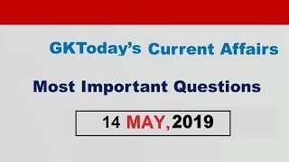 Current Affairs 14 May , 2019 : English MCQs | Daily Current Affairs in English