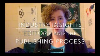 Editors and the Publishing Process - Industry Insights
