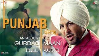 PUNJAB : Gurdas Maan | Full Audio | New Punjabi Songs 2017 | Saga Music