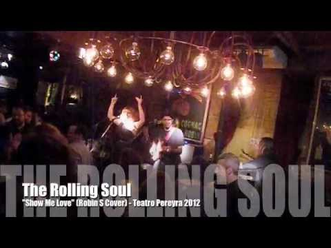 "The Rolling Soul - ""Show Me Love"" (Robin S Cover) - Teatro Pereyra, Ibiza 2012"