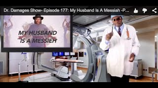 Dr. Damages Show- Episode 177: My Husband Is A Messiah -Patience Jonathan