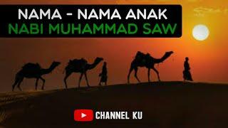 Daftar Nama Anak-Anak Nabi Muhammad Saw |
