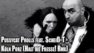 Pussycat Prolls feat. $cheiß-T – Köln-Porz (Halt die Fresse! Rmx)