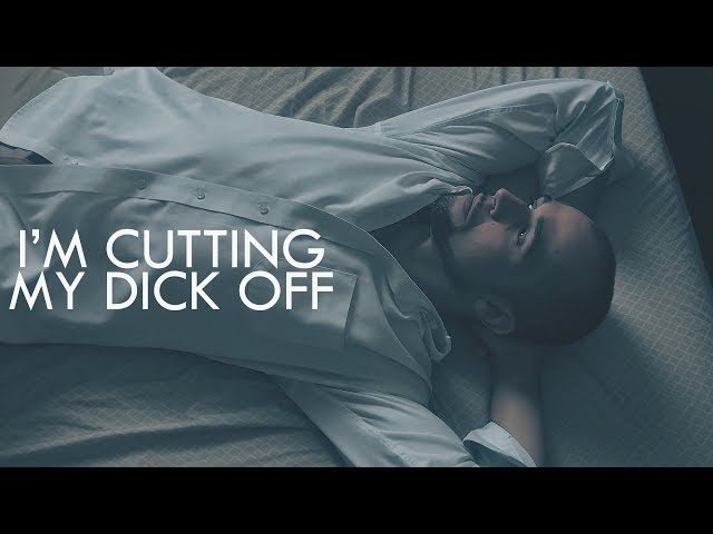I'm Cutting My Dick Off (Fan-Made Music Video) [As Heard On Workaholics]