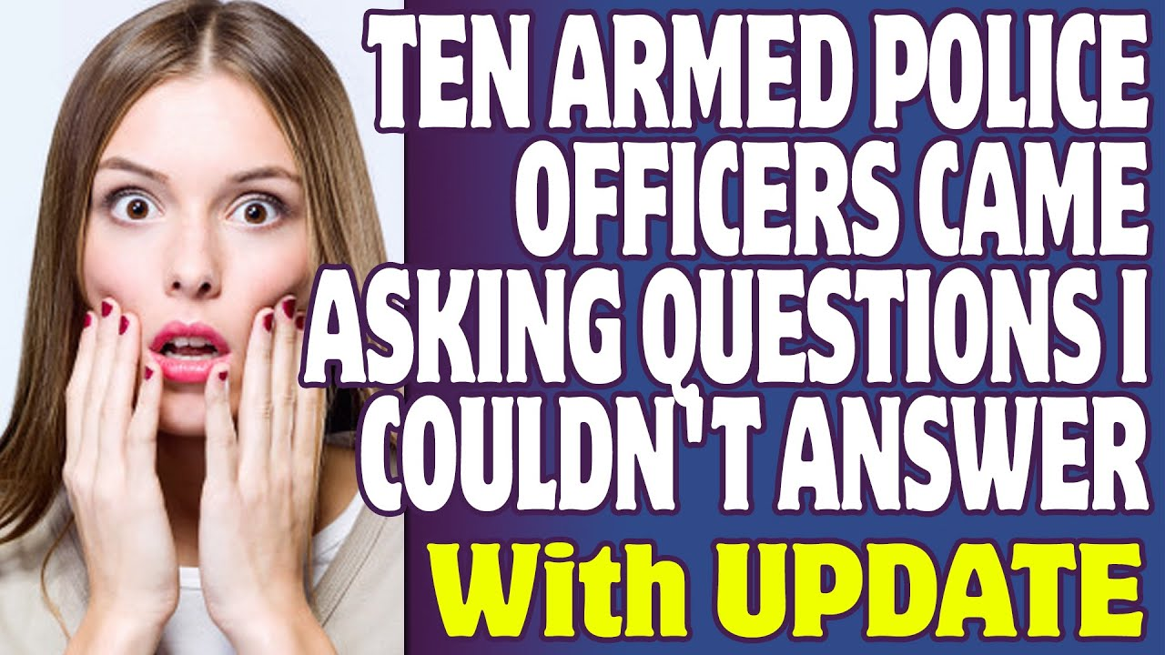 r/RBI | Ten Armed Police Officers Came Asking Questions I Couldn't Answer