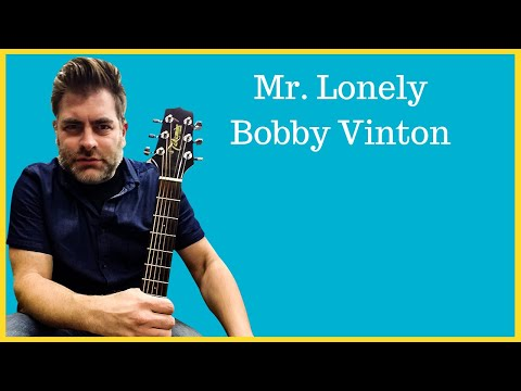 "How to play ""Mr. Lonely"" by Bobby Vinton on acoustic guitar"