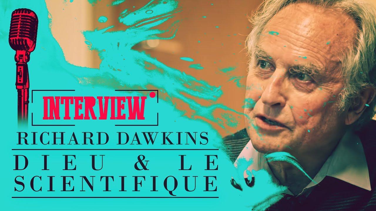 Dieu & le scientifique  -- Entretien avec Richard Dawkins