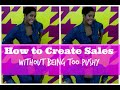 How to create sales without being pushy