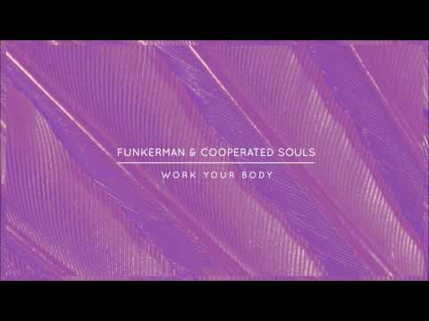 Funkerman & Cooperated Souls - Work Your Body