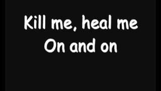 Skillet - Kill Me, Heal Me (Lyrics)