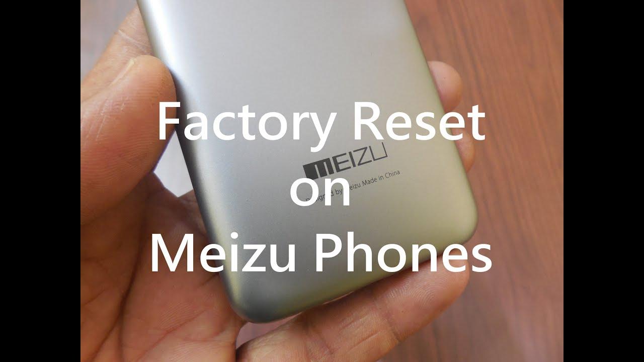 How to Factory Reset Meizu Phones - Meizu M16s/16, Note 9, X8, Pro7, M5,  U20, M3s, M3, M2 Note