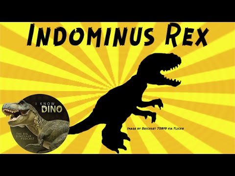 Indominus Rex: Dinosaur of the Day