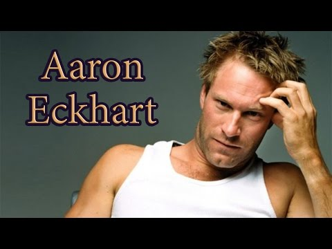 Aaron Eckhart. Filmography and Transformation.