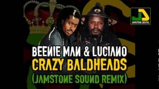 Beenie Man & Luciano - Crazy Baldheads (Jamstone Remix)