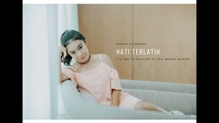 Video Marsha Zulkarnain - Hati Terlatih (Official Lyric Video) download MP3, 3GP, MP4, WEBM, AVI, FLV Maret 2018
