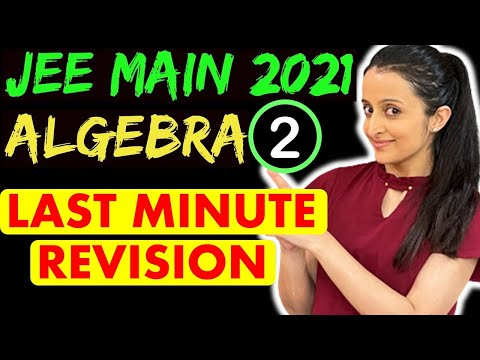 JEE MAINS 2021 : ALGEBRA : MOST EXPECTED QUESTIONS :PART 2 ...