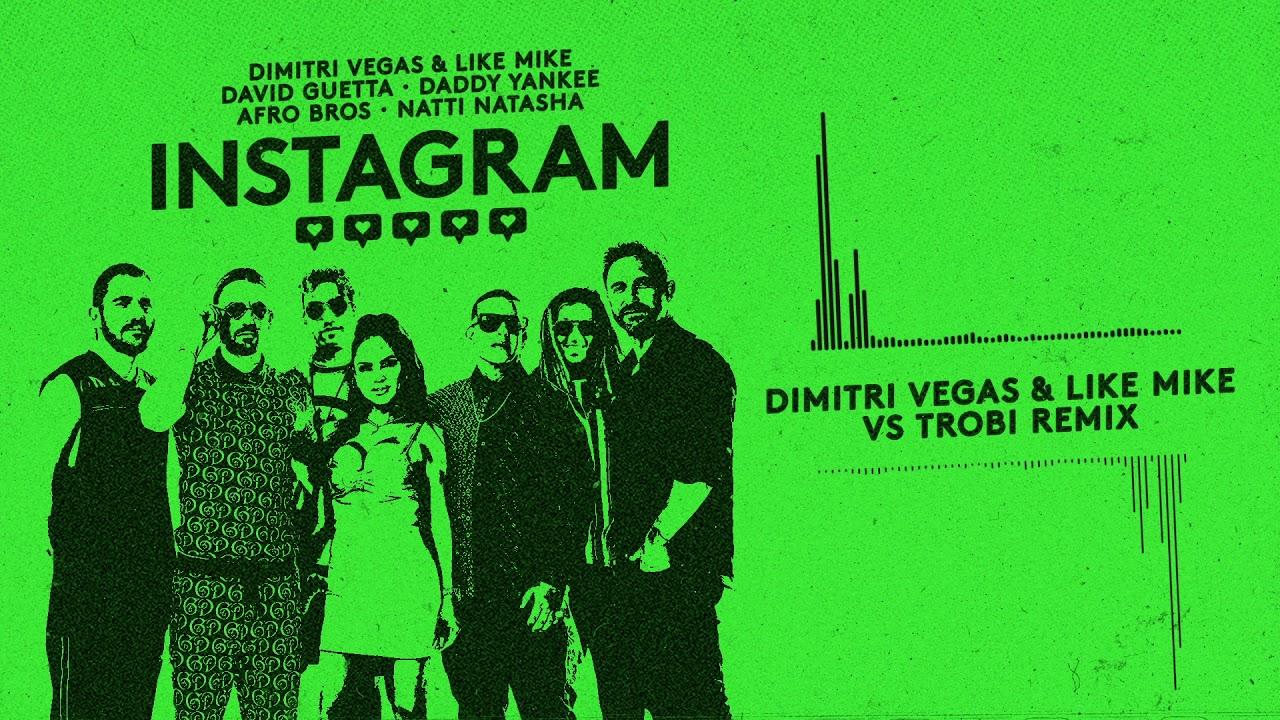 Dimitri Vegas&Like Mike,David Guetta,Daddy Yankee,Afro Bros,Natti Natasha-Instagram (DVLM&Trobi)