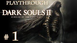 Dark Souls 2 Scholar of the First Sin - Playthrough #1 | FR HD