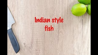 How to cook - Indian style fish