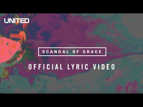 Hillsong UNITED Scandal of Grace Lyric video
