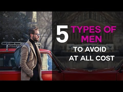 5 Types Of Men To Avoid At All Costs (Especially #5 - BIG Red Flag In Dating)