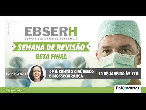 Revisão EBSERH - CME, Centro Cirúrgico e Biossegurança - Prof.ª Lorena Raizama