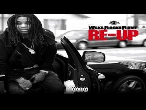 Waka Flocka Flame -  Re-Up (FULL Mixtape)