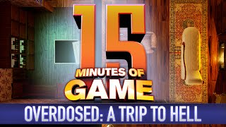 15 Minutes of Game - Overdosed: A Trip to Hell