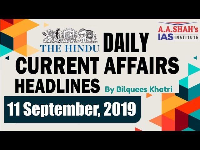 IAS Daily #CurrentAffairs2019 | The Hindu Analysis by Mrs Bilquees Khatri (11 September 2019)
