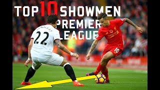 Top 10 Showmen Players In Premier League 2017/18 - 1080p HD