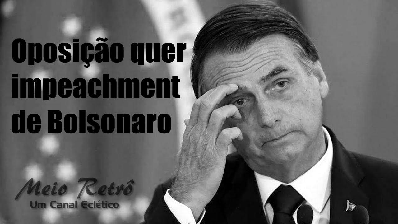 Oposição quer impeachment de Bolsonaro - YouTube