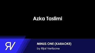 Azka Taslimi (Minus One/Karaoke) by Rijal Vertizone