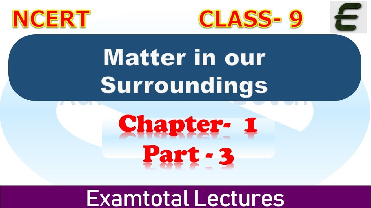 matter in our surroundings 9th std chemistry - ix matter in our surroundings  part3_states of matter- 1_archit matta posted by archit matta part4_states of matter-2_archit matta.