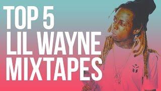 Top 5 Lil Wayne Mixtapes