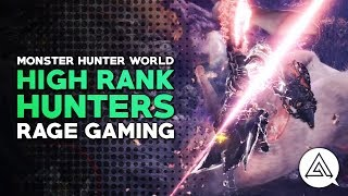 Monster Hunter World | High Rank Hunters w/ Rage Gaming